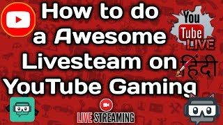 How To Livestream On Youtube Gaming (Hindi) | Streamlabs OBS, Streamlabs Chatbot!