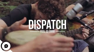 Dispatch - Feels So Good | OurVinyl Sessions
