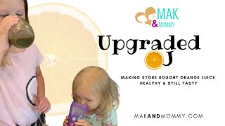 Upgrading Your Store Bought OJ