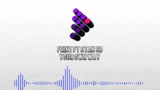 Feint Ft. Stan SB - Your Own Way. (READ DESCRIPTION)