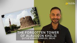 Alai Minar: 'The unfinished victory tower of Alauddin Khilji' | Qutub Minar complex, Delhi