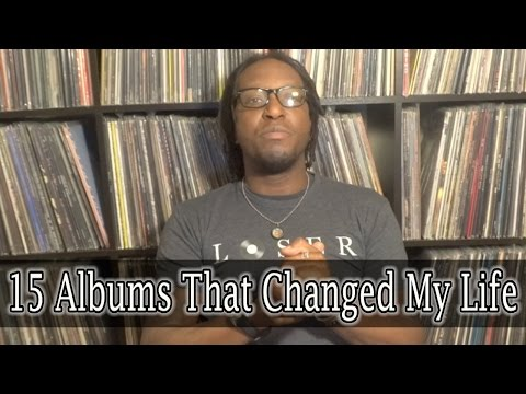15 Albums That Changed My Life