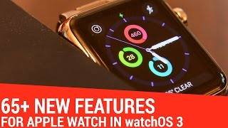 65 New Features in watchOS 3
