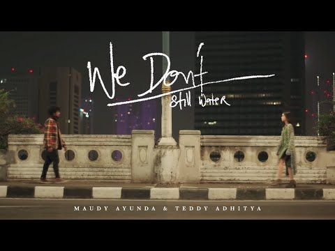 Maudy Ayunda & Teddy Adhitya - We Don't (Still Water) | Official Video Clip - Trinity Optima Production