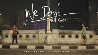 Maudy Ayunda & Teddy Adhitya - We Don