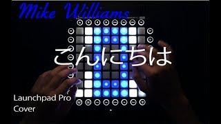 Mike Williams - こんにちは (Konnichiwa) // Launchpad Pro Cover