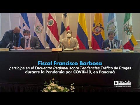Fiscal Francisco Barbosa participa en el Encuentro Regional sobre Tendencias Tráfico de Drogas