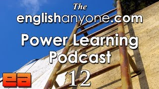 The Power Learning Podcast - 12 - Rapid English Fluency with the Principle of the Next Rung