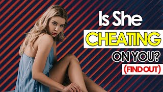 🔴 How To Tell If Your Girlfriend Is Cheating