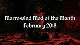 Morrowind Mod of the Month - February 2018