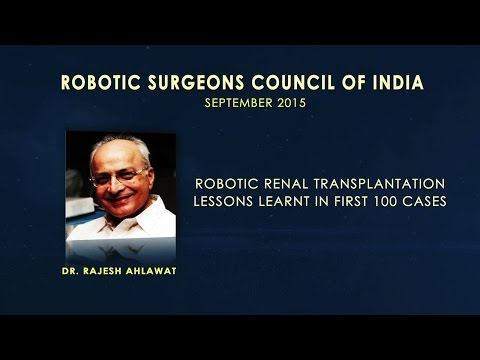 Robotic Renal Transplantation Lessons Learnt in First 100 Cases