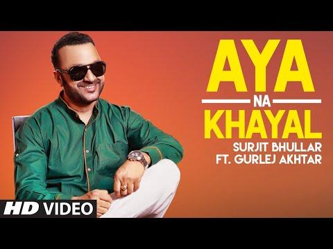 Aya Na Khayal: Surjit Bhullar, Gurlej Akhtar (Full
