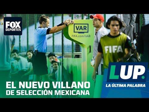 LUP: ¿Crees que el arbitraje es el culpable de la derrota de México?