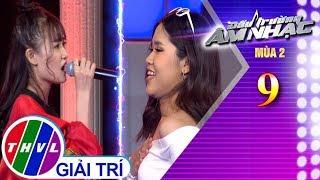 THVL | Đấu trường âm nhạc Mùa 2 - Tập 9[6]: Tình Yêu Màu Nắng - Bonie Nguyễn, Thảo Phạm