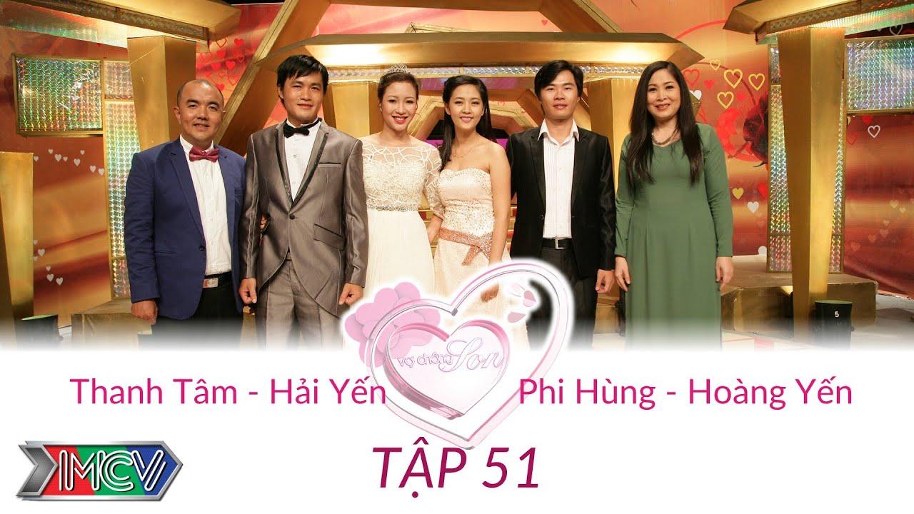 Thanh Tâm - Hải Yến và Phi Hùng - Hoàng Yến | VỢ CHỒNG SON | Tập 51 | 140727