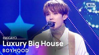 BOYHOOD(남동현) - Luxury Big House(대저택) @인기가요 inkigayo 20210117