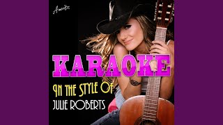 The Chance (In the Style of Julie Roberts) (Karaoke Version)