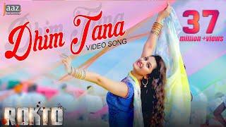 Dhim Tana | Mp3 Song | Roshan | Pori Moni | Akriti Kakar | Savvy | Rokto Bengali Movie 2016