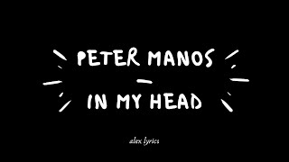 Peter Manos   In My Head (lyrics)