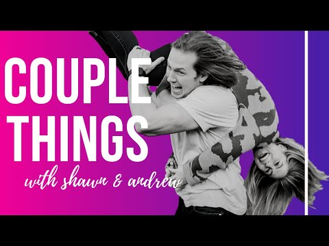 Couple Things | Shawn & Andrew East