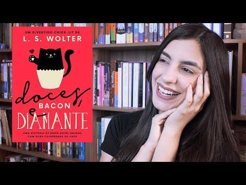 LEITURA GOSTOSA PARA SE DISTRAIR: Doces, Bacon e Diamante, de Larissa Wolter