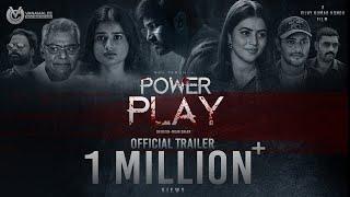 POWER PLAY - Trailer | 4K | Vijay Kumar Konda, Raj Tarun, Hemal & Poorna