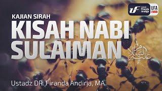 Kajian Sirah : Kisah Nabi Sulaiman Alaihissalam - Ustadz Dr. Firanda Andirja, Lc, M.A.