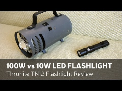 100W vs 10W LED Flashlight, Thrunite TN12 Flashlight Review