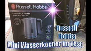 Russell Hobbs Kettle 24190-70 Compact Home Mini-Wasserkocher / unboxing / Produkttest