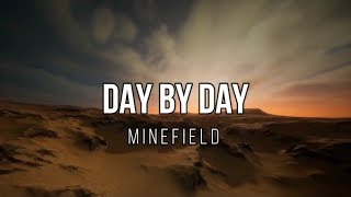 MINEFIELD - Day by day
