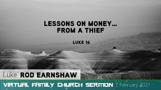 Luke 16: 1-15 - Lessons on Money… from a Thief - Virtual Family Church Sermon - Clayton TV