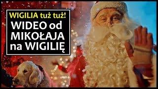 WIDEO od MIKOŁAJA na WIGILIĘ (Święta Bożego Narodzenia) - zobacz film.