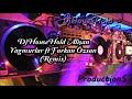 DjHouseHold Alişan Yagmurlar ft Furkan Özsan (Remix)