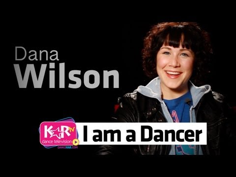 I am a Dancer : Dana Wilson