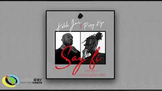 Kobla Jnr   Say Fi [Feat. Pappy Kojo] (Official Audio)