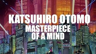 Katsuhiro Otomo - Masterpiece of a Mind