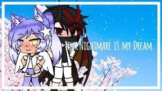 """ Your Nightmare is my Dream .""~ GLMV~ Read description."