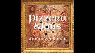 Pizzera & Jaus   #janeinvielleicht