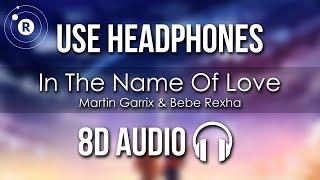Martin Garrix & Bebe Rexha - In The Name Of Love (8D AUDIO)