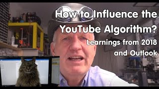 #249 How to Influence the YouTube Algorithm?  And other Learnings from 2018