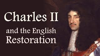 Charles II and the English Restoration (The Stuarts: Part Three)
