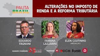 #Aovivo | Alterações no Imposto de Renda e a Reforma Tributária | Pauta Brasil