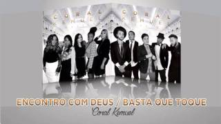 Coral Kemuel :: Encontro com Deus / Basta que Toque (Álbum Clássicos) [Áudio Oficial]