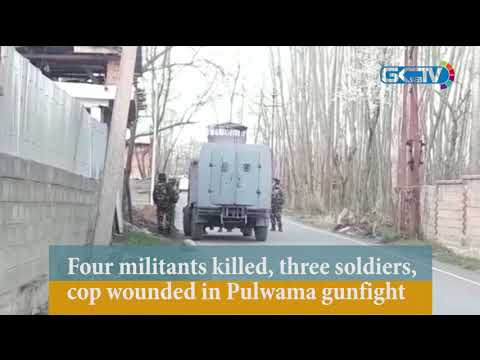 Four militants killed, three soldiers, cop wounded in Pulwama gunfight