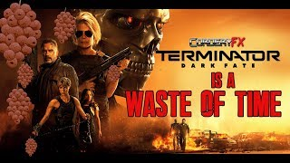 Terminator Dark Fate is a WASTE OF TIME