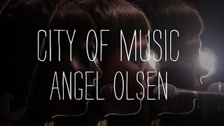 "Angel Olsen Performs ""Lights Out"" - City of Music"