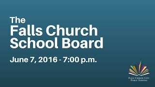School Board Work Session & Regular Meeting: June 7, 2016