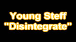 Young Steff - Disintegrate