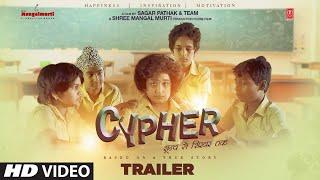 Cypher - Shoonya Se Shikhar Tak Trailer