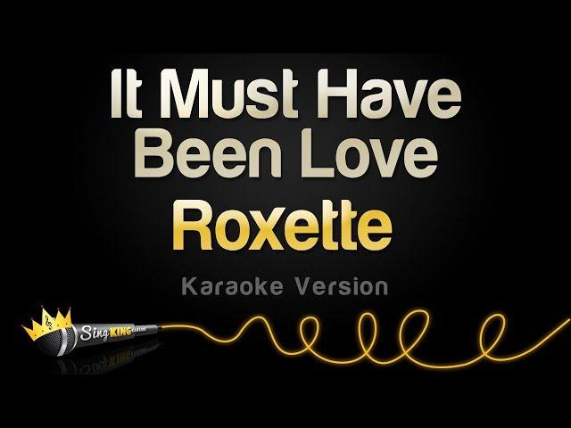 Roxette - It Must Have Been Love (Karaoke Version)